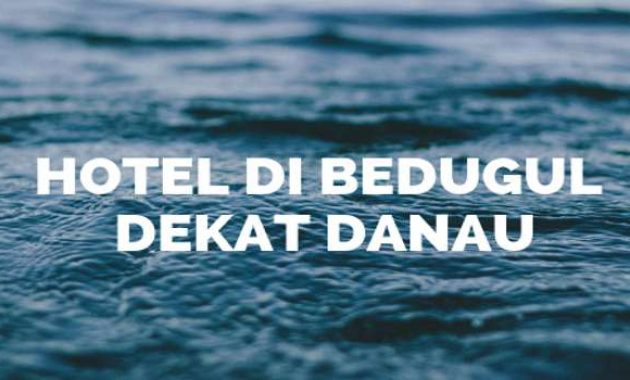 Hotel di Bedugul Dekat Danau Murah