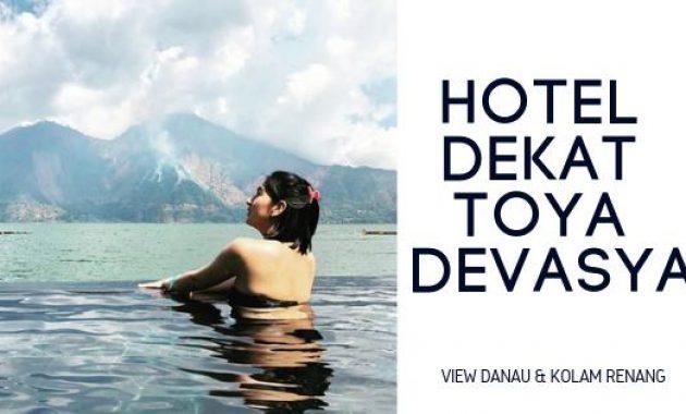 Hotel Dekat Toya Devasya Hot Spring Wellness Resort Kintamani Bali