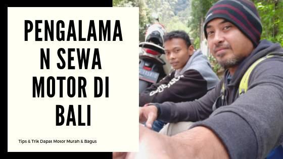 Pengalaman Sewa Motor di Bali