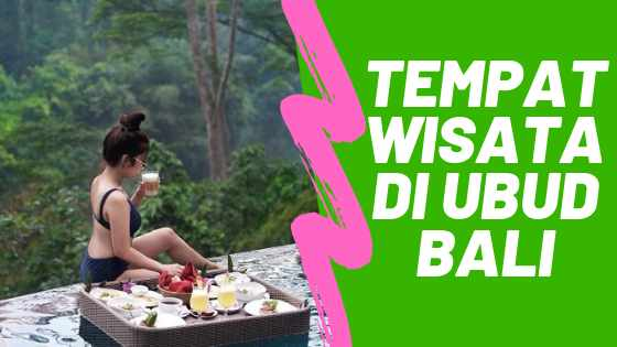 Tempat Wisata di Ubud Yang Lagi Hits di Instagram