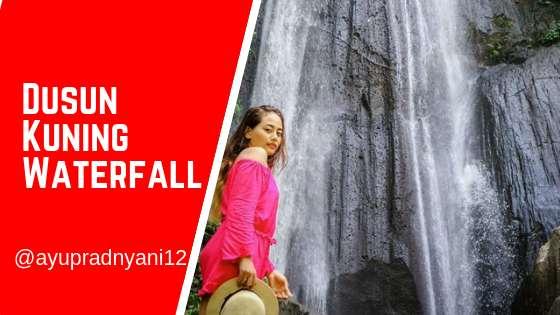 Dusun Kuning Waterfall – Lokasi, Review Wisata & Info Harga Tiket Masuk