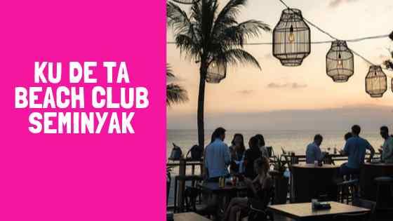 Ku De Ta Beach Club Seminyak Bali