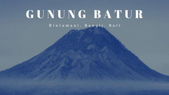 Gunung Batur Kintamani Bangli Bali