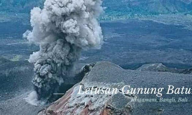 Letusan Gunung Batur Kintamani Bangli Bali