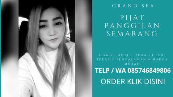 Harga Jasa Pijat Panggilan Semarang 24 jam Ke Hotel Plus Terapis Spa Massage Pria Wanita Pasutri Pengalaman